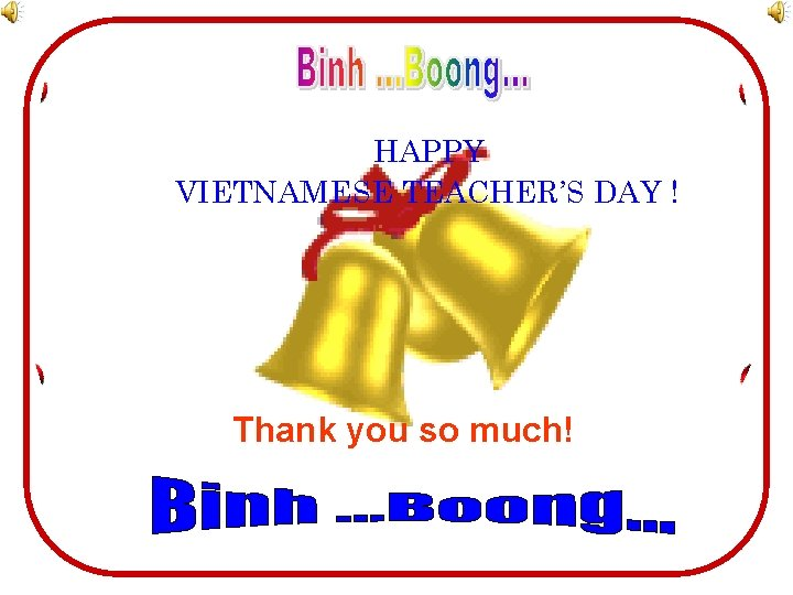 Happy Vietnamese Teacher's Day ! Thank you so much!