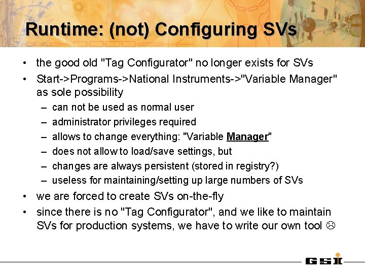 """Runtime: (not) Configuring SVs • the good old """"Tag Configurator"""" no longer exists for"""