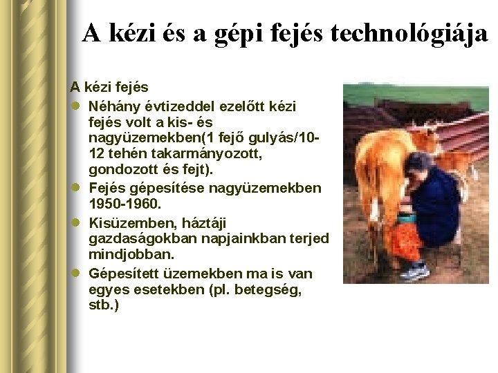 A kézi és a gépi fejés technológiája A kézi fejés l Néhány évtizeddel ezelőtt