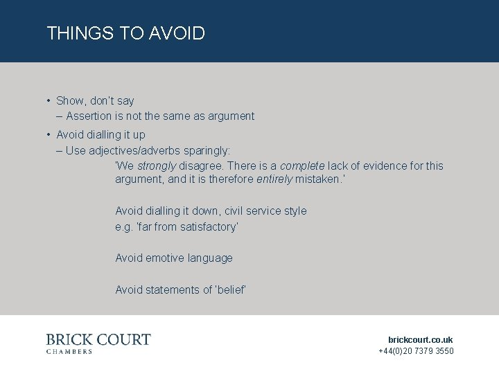 THINGS TO AVOID • Show, don't say ‒ Assertion is not the same as