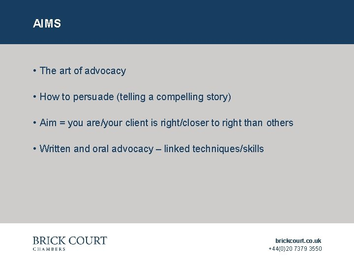 AIMS • The art of advocacy • How to persuade (telling a compelling story)