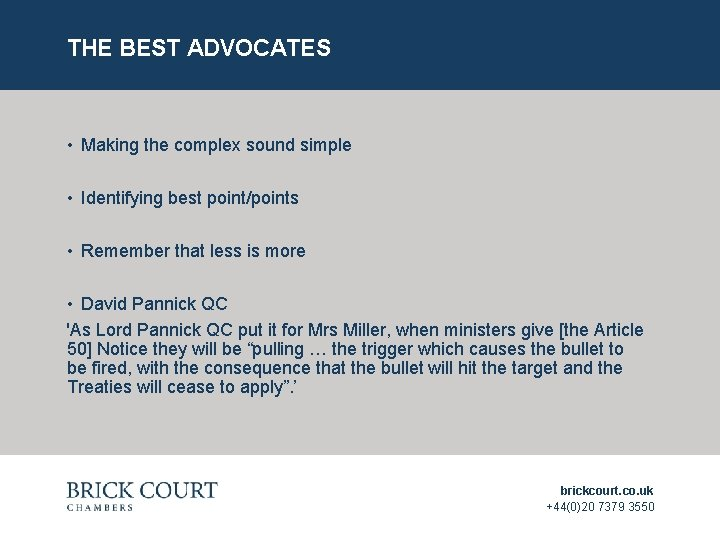 THE BEST ADVOCATES • Making the complex sound simple • Identifying best point/points •