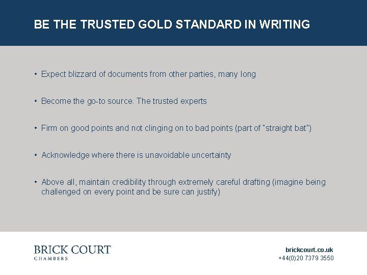 BE THE TRUSTED GOLD STANDARD IN WRITING • Expect blizzard of documents from other