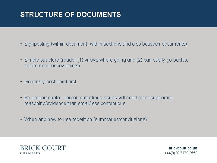 STRUCTURE OF DOCUMENTS • Signposting (within document, within sections and also between documents) •