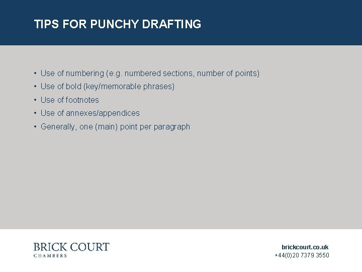 TIPS FOR PUNCHY DRAFTING • Use of numbering (e. g. numbered sections, number of