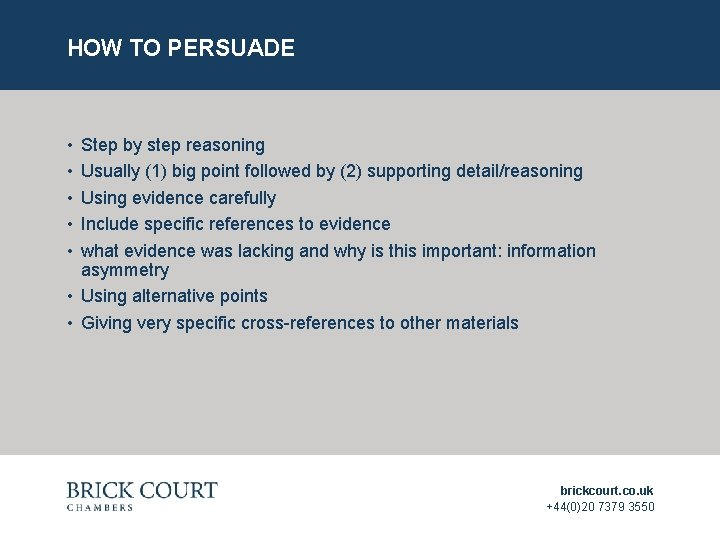 HOW TO PERSUADE • • • Step by step reasoning Usually (1) big point