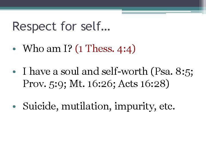 Respect for self… • Who am I? (1 Thess. 4: 4) • I have