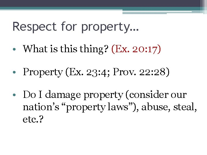 Respect for property… • What is thing? (Ex. 20: 17) • Property (Ex. 23: