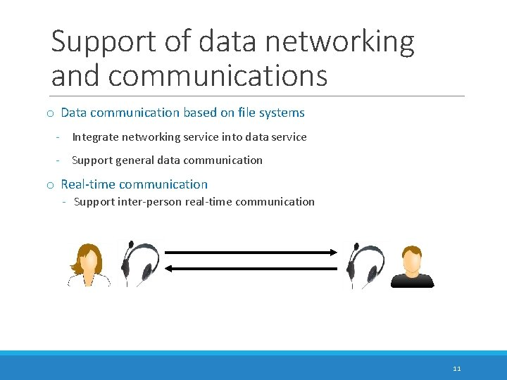 Support of data networking and communications o Data communication based on file systems -