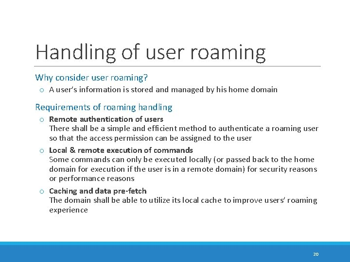 Handling of user roaming Why consider user roaming? o A user's information is stored