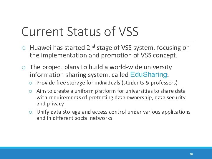 Current Status of VSS o Huawei has started 2 nd stage of VSS system,