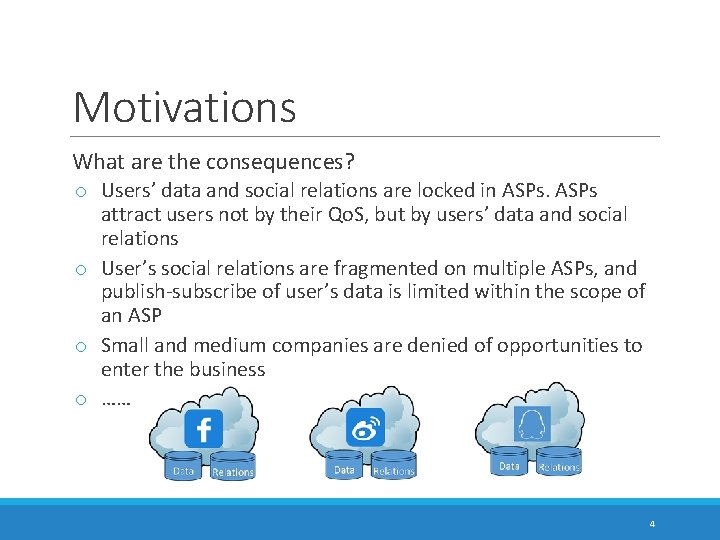 Motivations What are the consequences? o Users' data and social relations are locked in