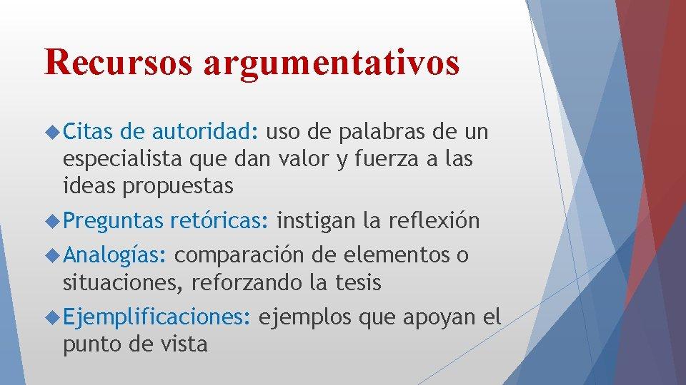 Recursos argumentativos Citas de autoridad: uso de palabras de un especialista que dan valor