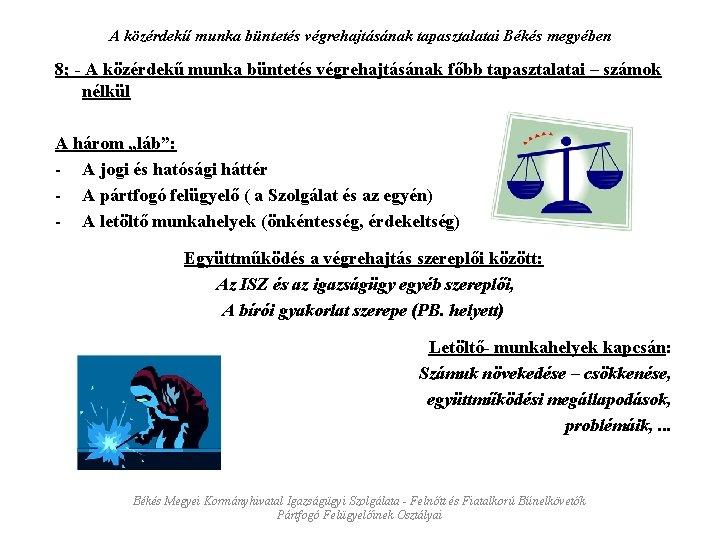 A közérdekű munka büntetés végrehajtásának tapasztalatai Békés megyében 8; - A közérdekű munka büntetés