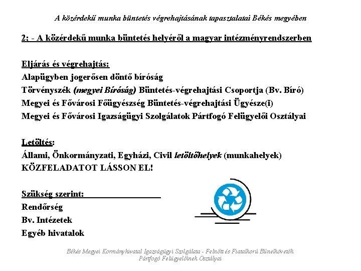 A közérdekű munka büntetés végrehajtásának tapasztalatai Békés megyében 2; - A közérdekű munka büntetés