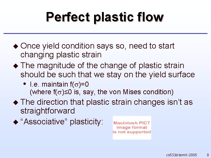 Perfect plastic flow u Once yield condition says so, need to start changing plastic