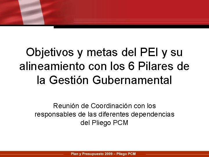 Objetivos y metas del PEI y su alineamiento con los 6 Pilares de la