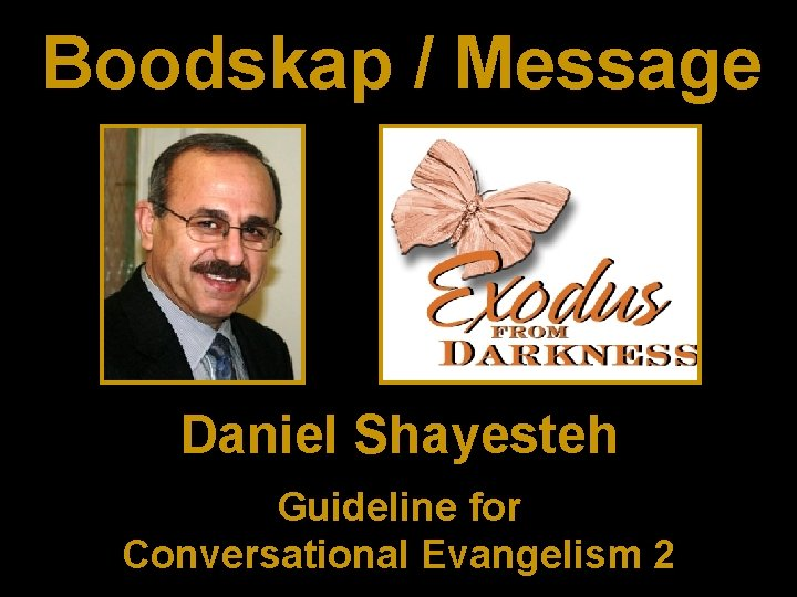 Boodskap / Message Daniel Shayesteh Guideline for Conversational Evangelism 2