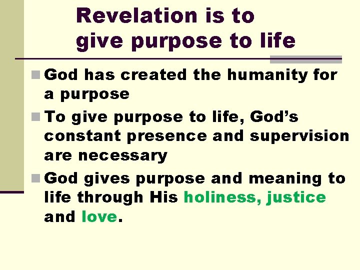 Revelation is to give purpose to life n God has created the humanity for