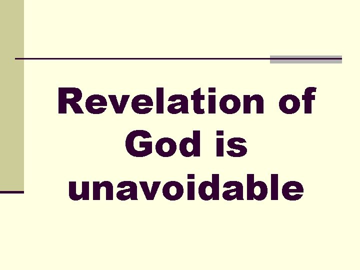 Revelation of God is unavoidable