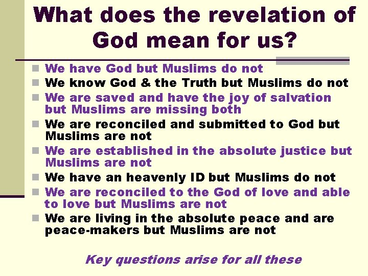 What does the revelation of God mean for us? n We have God but