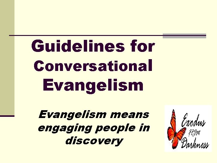 Guidelines for Conversational Evangelism means engaging people in discovery
