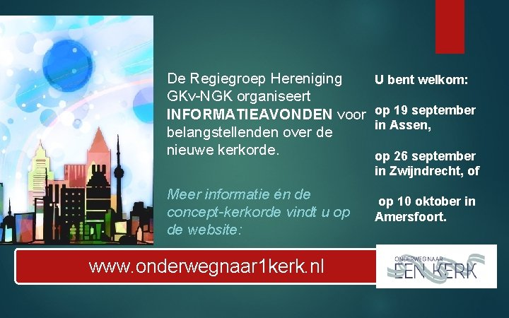 De Regiegroep Hereniging GKv-NGK organiseert INFORMATIEAVONDEN voor belangstellenden over de nieuwe kerkorde. Meer informatie