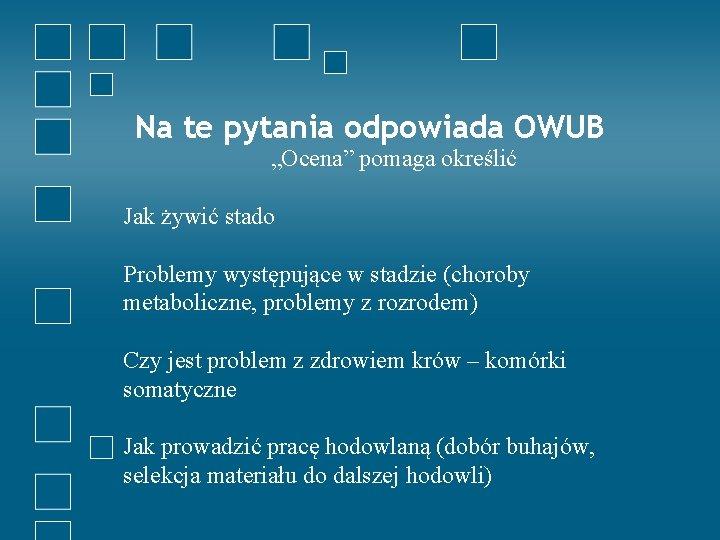 """Na te pytania odpowiada OWUB """"Ocena"""" pomaga określić Jak żywić stado Problemy występujące w"""