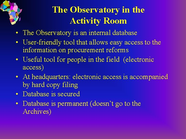 The Observatory in the Activity Room • The Observatory is an internal database •
