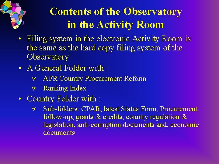 Contents of the Observatory in the Activity Room • Filing system in the electronic