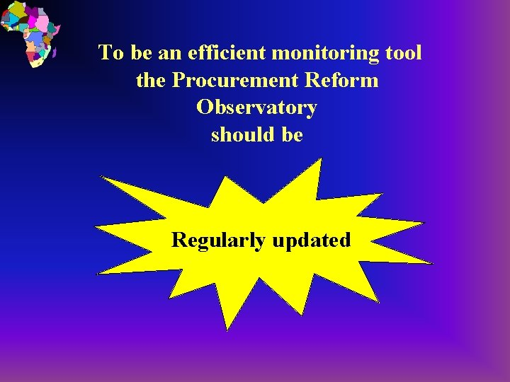 To be an efficient monitoring tool the Procurement Reform Observatory should be Regularly updated