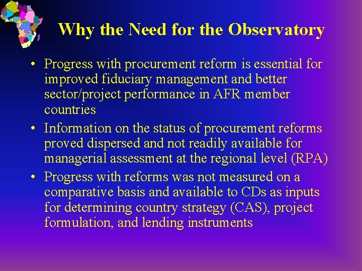Why the Need for the Observatory • Progress with procurement reform is essential for