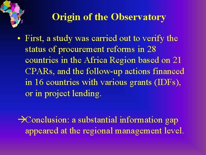 Origin of the Observatory • First, a study was carried out to verify the