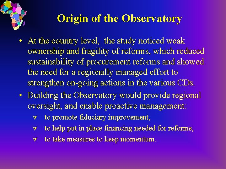 Origin of the Observatory • At the country level, the study noticed weak ownership