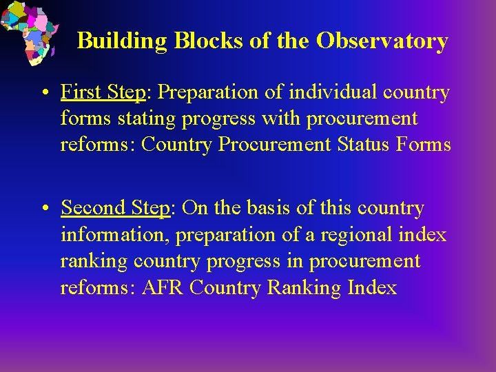 Building Blocks of the Observatory • First Step: Preparation of individual country forms stating