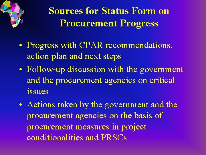 Sources for Status Form on Procurement Progress • Progress with CPAR recommendations, action plan