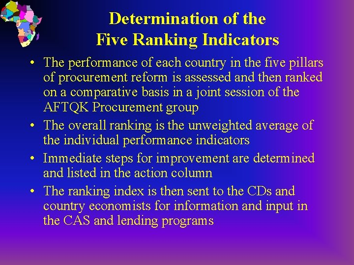 Determination of the Five Ranking Indicators • The performance of each country in the