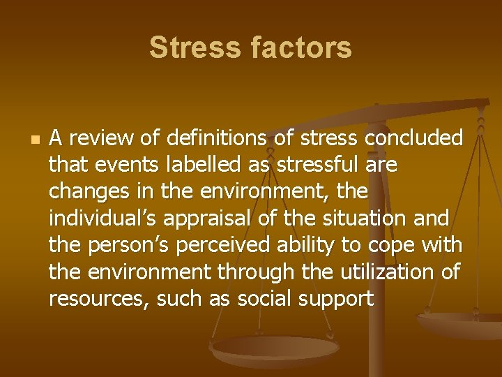 Stress factors n A review of definitions of stress concluded that events labelled as