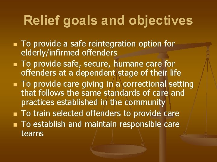 Relief goals and objectives n n n To provide a safe reintegration option for