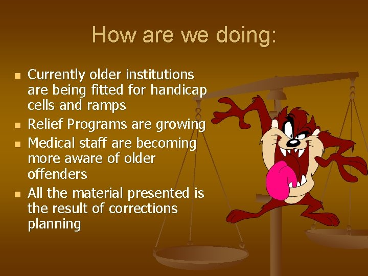 How are we doing: n n Currently older institutions are being fitted for handicap