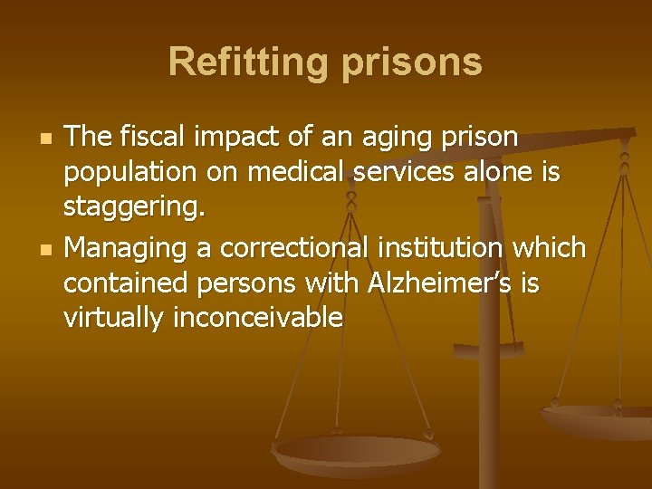 Refitting prisons n n The fiscal impact of an aging prison population on medical