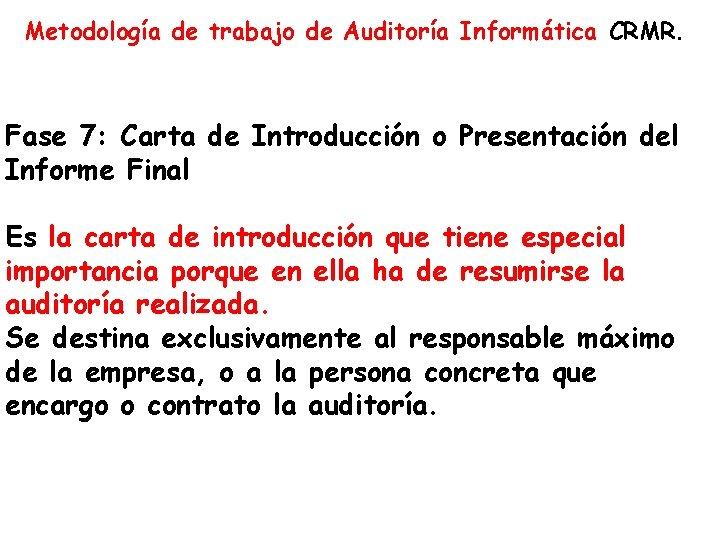 Metodología de trabajo de Auditoría Informática CRMR. Fase 7: Carta de Introducción o Presentación