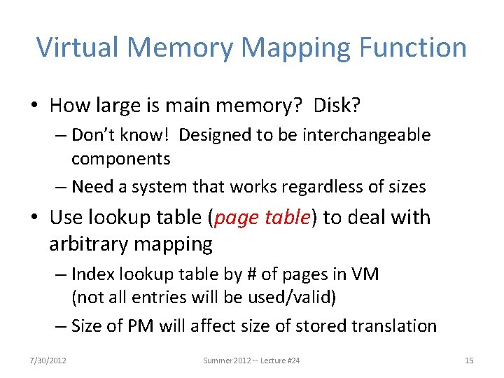 Virtual Memory Mapping Function • How large is main memory? Disk? – Don't know!