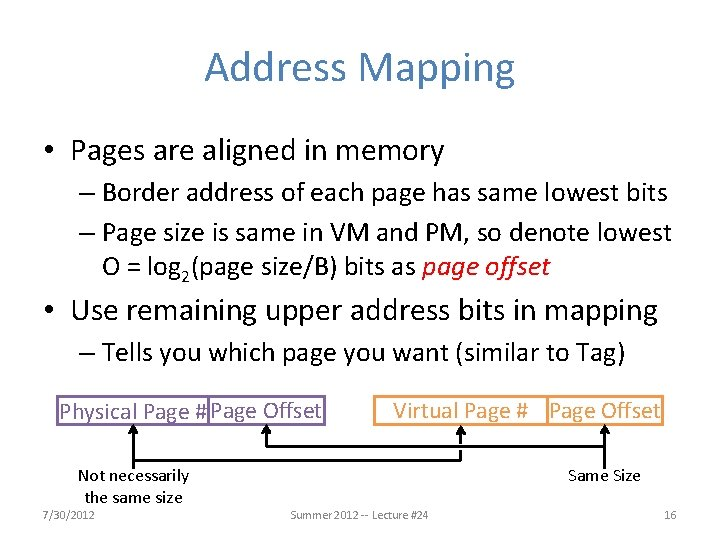 Address Mapping • Pages are aligned in memory – Border address of each page