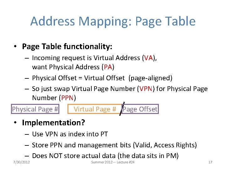 Address Mapping: Page Table • Page Table functionality: – Incoming request is Virtual Address