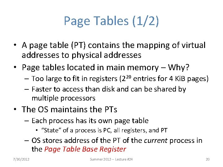 Page Tables (1/2) • A page table (PT) contains the mapping of virtual addresses