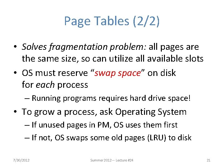 Page Tables (2/2) • Solves fragmentation problem: all pages are the same size, so