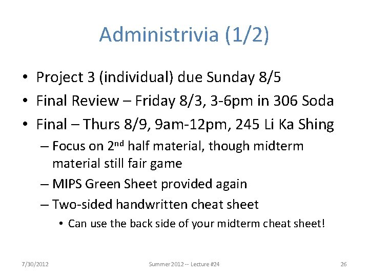 Administrivia (1/2) • Project 3 (individual) due Sunday 8/5 • Final Review – Friday