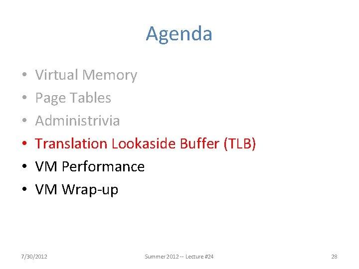 Agenda • • • Virtual Memory Page Tables Administrivia Translation Lookaside Buffer (TLB) VM