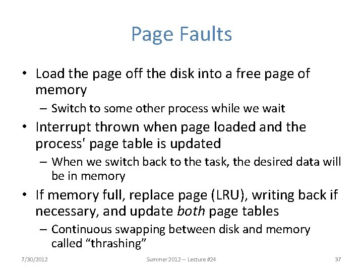 Page Faults • Load the page off the disk into a free page of